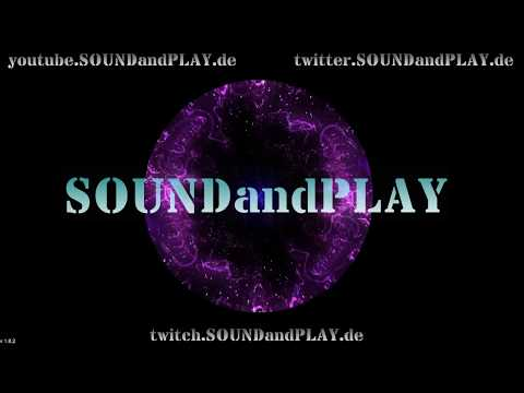 🔴 SOUNDandPLAY on AIR - 18:00Uhr to 24:00 !! all copyright free sounds #013