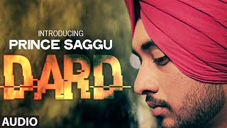 DARD: Prince Saggu Full Song (Audio) | DARD | Latest Punjabi Songs 2014