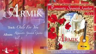 Armik – Only For You - Guitar - Official - Nouveau Flamenco, Romantic Spanish