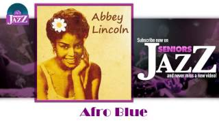Abbey Lincoln - Afro Blue (HD) Officiel Seniors Jazz