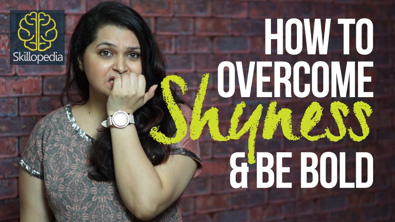 How to overcome shyness and increase confidence - Skillopedia - Personality  Development - YouTube