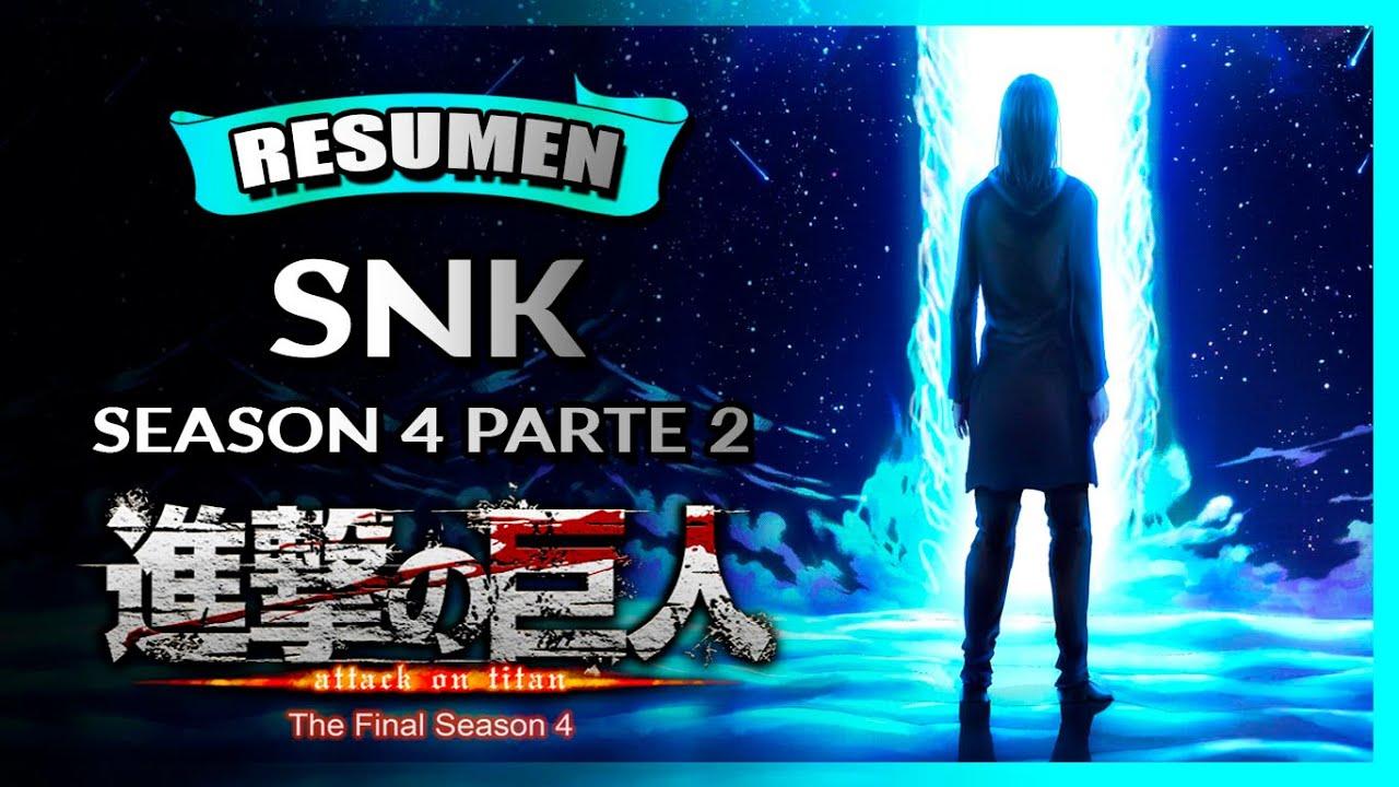 Shingeki no Kyojin Season 4 (Parte 2): La Historia y el Final en un Video | (Resumen)