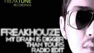 Freakhouze - My Brain is Bigger Than Yours (Radio Edit)