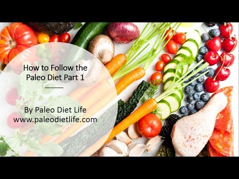 Paleo Diet Life:How to Follow the Paleo Diet Part 1