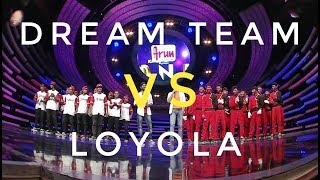 DREAM TEAM vs LOYOLA COLLEGE | One On One | Face Off