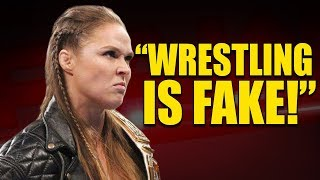"""Why Ronda Rousey Is Breaking Kayfabe - (Said """"Wrestling is FAKE!"""")"""