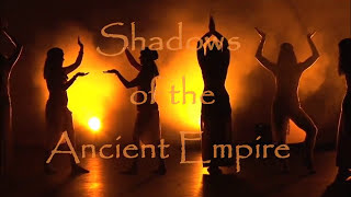 *Shadows Of The Ancient Empire*  Egyptian Belly Dance with the Ancient Air- Ramzy Dance Company