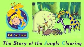 64 Zoo Lane - The Jungle Clearing S01E20 HD | Cartoon for kids