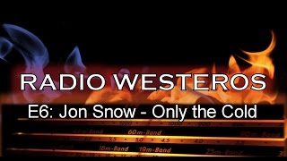 Radio Westeros E06 - Jon Snow