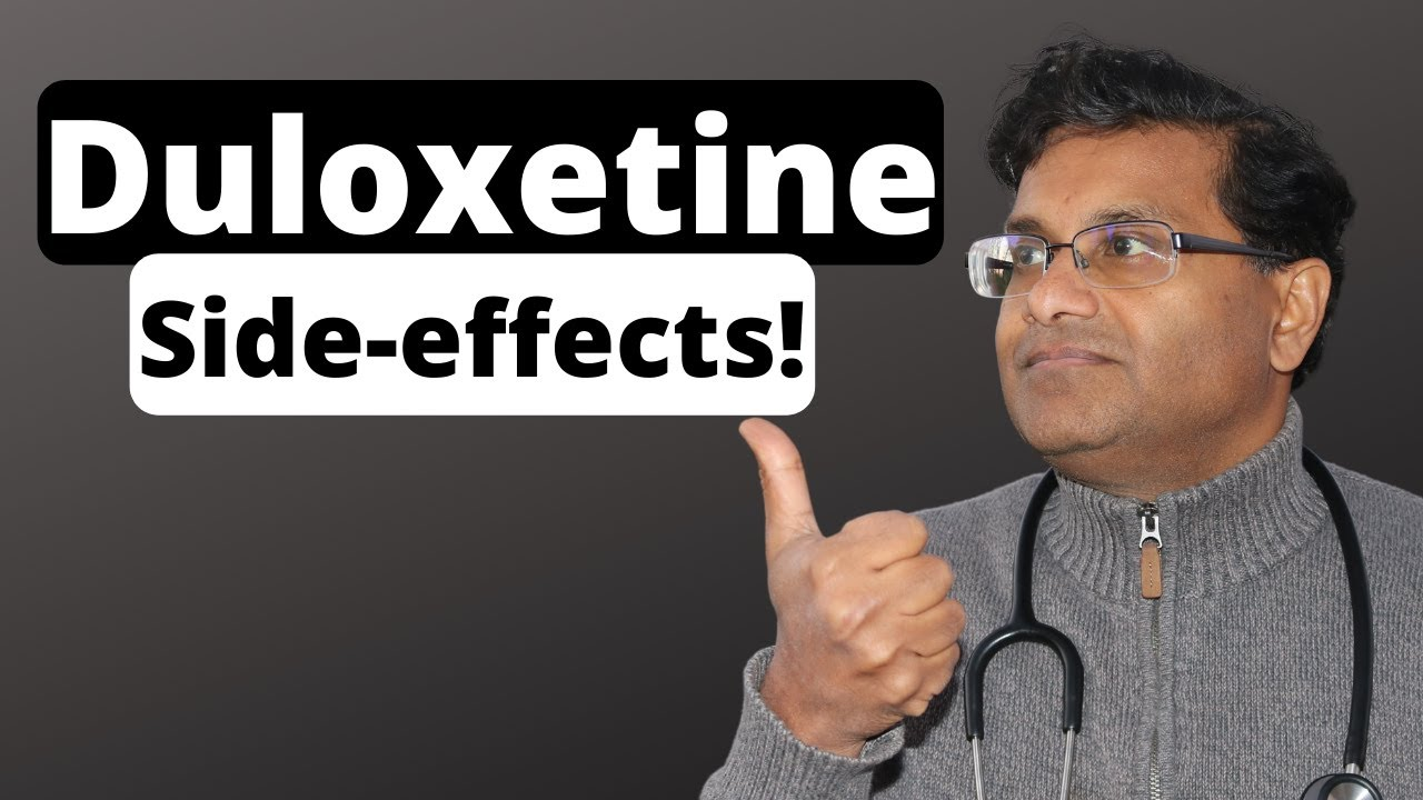 What are side effects of Duloxetine