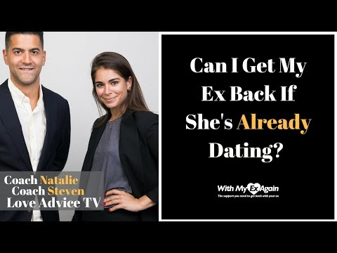 How to get your ex back if he is dating someone else