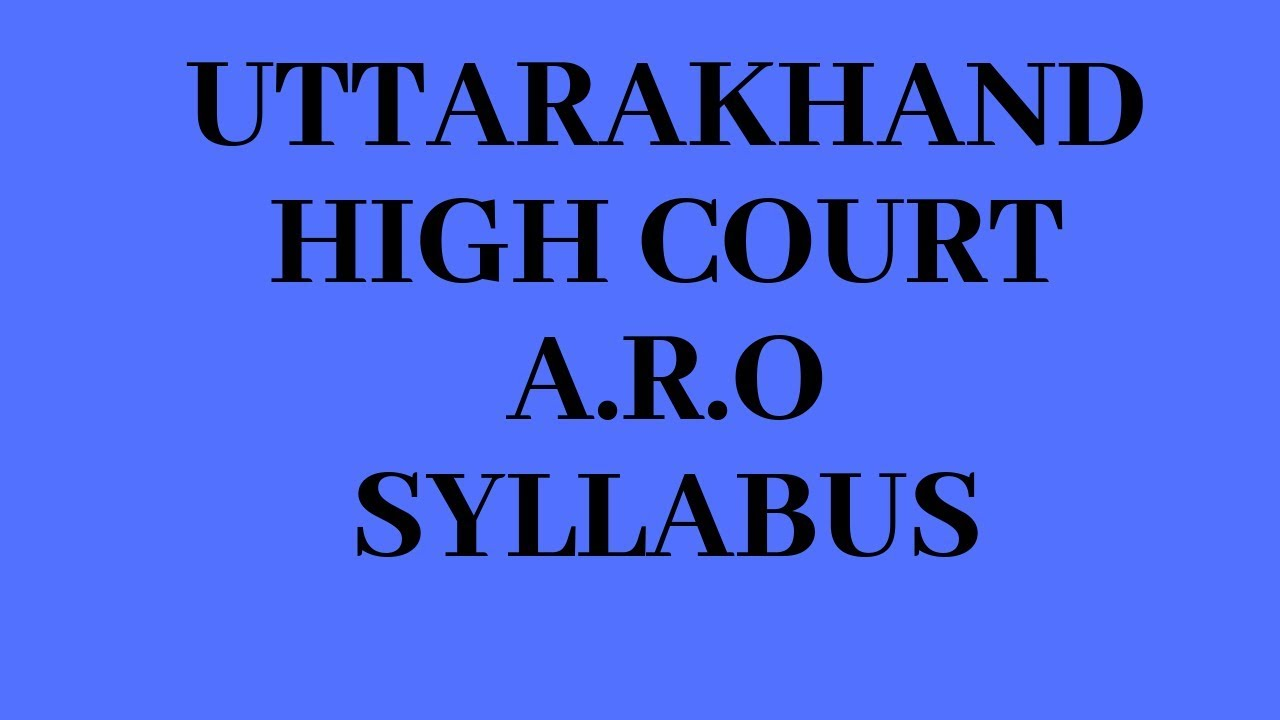 Uttarakhand High Court A R O क Complete Syllabus Youtube