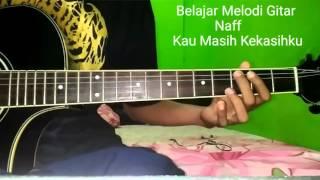 Belajar Melodi Gitar Naff Kau Masih Kekasihku