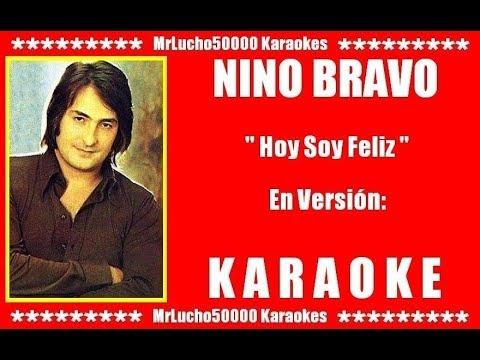 Nino Bravo - Hoy Soy Feliz  ( KARAOKE DEMO Nº 03 )