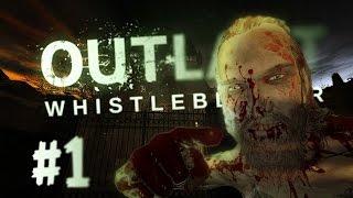 НЕ ХАВАЙ МЕНЯ! - Прохождение Outlast DLC Whistleblower #1