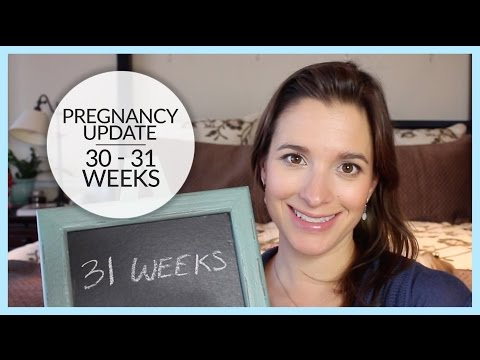 Pregnancy Update | 30 – 31 Weeks