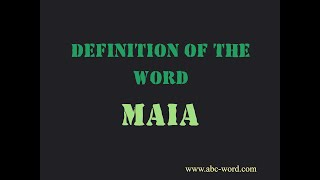 "Definition of the word ""Maia"""