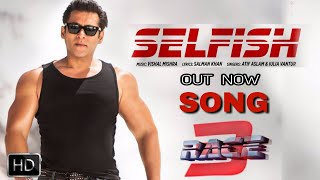 Please Subscribe For More Updates Race 3 New Song Selfish Release  ...