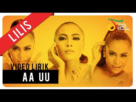 Lilis - Aa Uu | Official Video Lirik