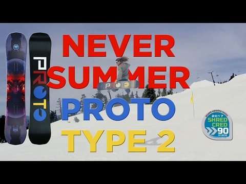 Never Summer Proto Type 2 Snowboard Review - 2017 Never Summer Proto Type 2 Review