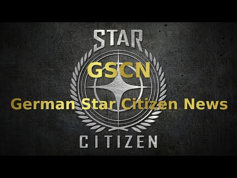 German Star Citizen News [GSCN] #117 - 05.03.18 - 11.03.18 -  Call Devs, Lore, ATV & RTV