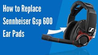 How to Replace Sennheiser GSP 600 Headphones Ear Pads/Cushions | Geekria
