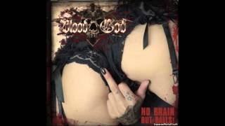 7. BLOOD GOD -  PSYCHO PUSSY ( FROM THE ALBUM NO BRAIN BUT BALLS / BLOOD GOD 2012 )