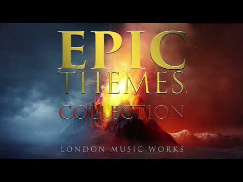 EPIC Themes Collection by London Music Works - Over 2 hours of epic music