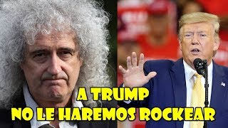 ¡QUEEN y BRIAN MAY NO QUIEREN a DONALD TRUMP!