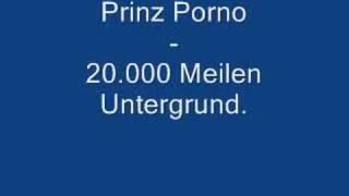 Prinz Porno - 20.000 Meilen Untergrund (Prinz Pi) [ENDLICH MIT LYRICS!]