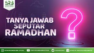 Tanya Jawab Seputar Ramadhan - Ustadz Dr Syafiq Riza Basalamah MA