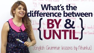 Difference between 'BY' and 'UNTIL' – English Grammar Lesson thumbnail