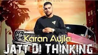Jatt Di Thinking Karan Aujla Free MP3 Song Download 320 Kbps