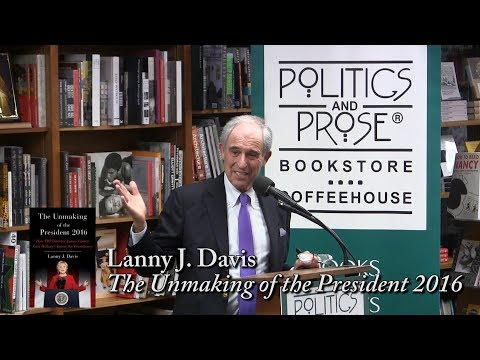 "Lanny J.  Davis, ""The Unmaking of the President 2016"""