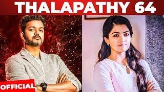 Thalapathy 64 Exclusive : Rashmika Mandanna to Romance Vijay ??