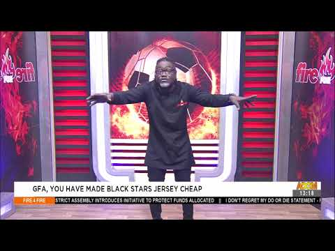 GFA, You have made Black Stars Jersey Cheap-Fire 4 Fire on AdomTV (9-9-21)