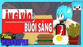 Ăn Gì Vào Buổi Sáng ?  # Tập 72 ( Minecraft Build Battle )
