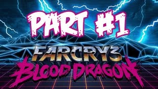 Far Cry 3 Blood Dragon - Gameplay Walkthrough Part 1 - Mission: You Got Time to Duck?