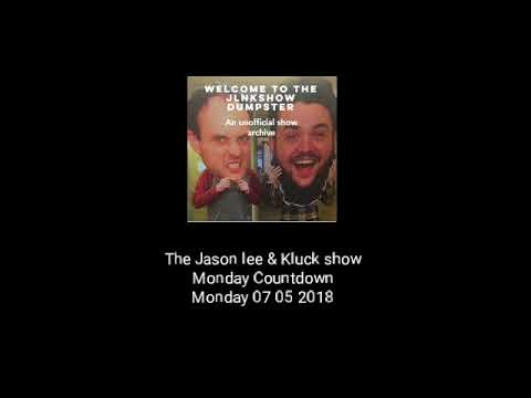 The Jason Lee And Kluck Show - Monday Countdown - 07/05/18