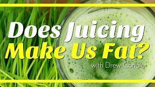 Does Juicing Make Us Fat with Drew Canole | Natalie Jill