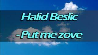 Halid Beslic - Put me zove (matrica - karaoke)