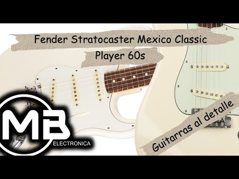 Fender Stratocaster Mexico Classic Player 60s