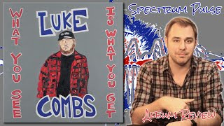 Gambar cover Luke Combs - What You See Is What You Get - Album Review