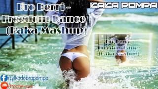 Скачать Bro Berri Freedom Dance Kaka MashUp