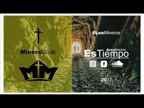 ES TIEMPO (AUDIO) MINERS MUSIC FT ARES WARRIOR