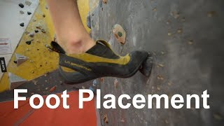Foot Placement 101 - Climbing for beginners