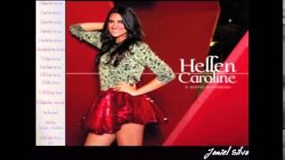 Hellen Caroline Completo -  o sonho aconteceu -  Jamiel Silva
