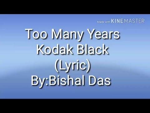 Too Many Years Kodak Black(Lyric Video)🖒🖒