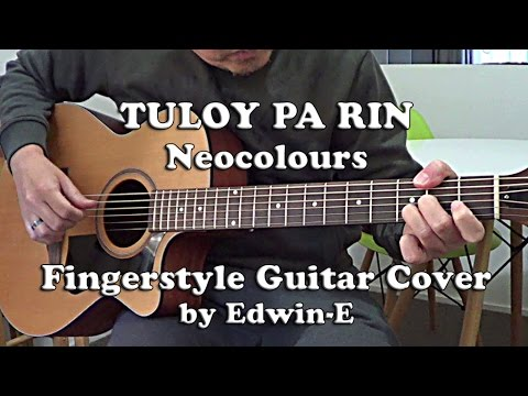 Tuloy Pa Rin By Neocolours Fingerstyle Guitar Cover Inspired By