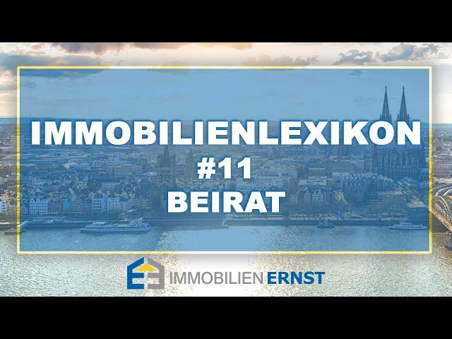 Immobilienlexikon #11 Beirat Immobilienmakler Köln - Immobilien Ernst